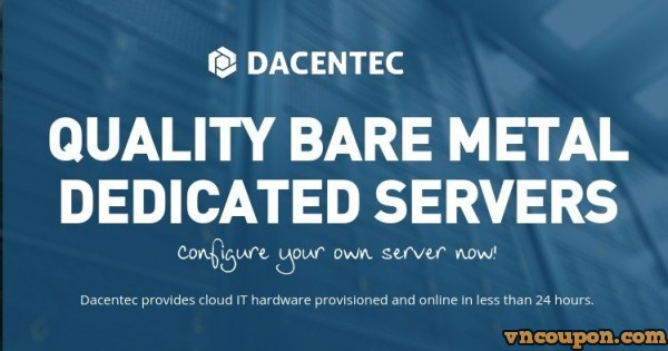 Dacentec offer cheap 独服 最低 $25每月 for 8GB 内存