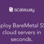 Scaleway – BareMetal SSD 云服务器 4 ARM Cores + 2GB 内存 + 50GB SSD from 2,99 €每月