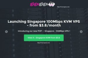 GigsGigsCloud Launching KVM SSD VPS in Singapore 最低 $36每年