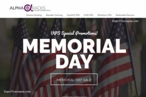 [Memorial Day 2017] AlphaRacks Exclusive 提供 – Linux VPS From $10 USD每年 – Window VPS 1GB 内存 仅 $6.85每月