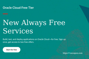 "Oracle Cloud 免费Tier – The ""Always Free"" services include Oracle Autonomous Database, Compute VMs, Object Storage + $300 in 免费credits."