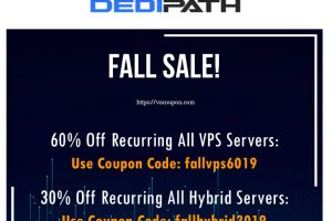 DediPath Fall Sale! Last Chance To Save Big – 优惠60% VPS & 优惠30% Hybrid Servers