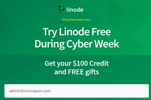 [黑色星期五 2020] Linode Cyber Week Deals – Get your $100 Credit、免费gifts
