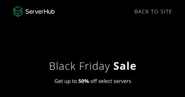 ServerHub 黑色星期五 2020 Offer – Get 最高优惠50% select servers