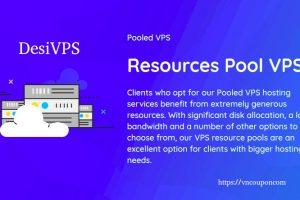 DesiVPS – VPS Resource Pools 优惠信息最低 $5每月