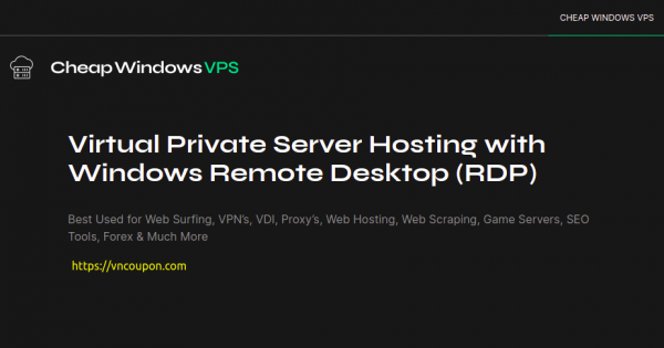 CheapWindowsVPS – 优惠50% Windows VPS 提供 最低 $4.5每月 with Unmetered 流量 in 8位置