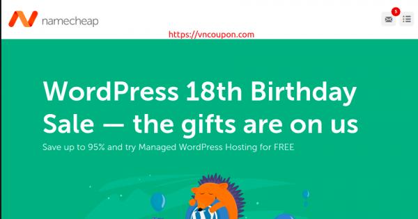 [WordPress 18th Birthday Sale] Namecheap – Save 最高95%、try Managed WordPress Hosting 【免费】